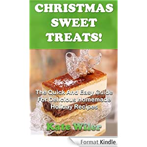 Christmas sweet treats the quick and easy guide for for Quick and easy christmas dessert recipes