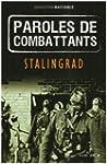 STALINGRAD : PAROLES DE COMBATTANTS