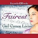 Fairest Hörbuch von Gail Carson Levine Gesprochen von: Soneela Nankani