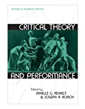img - for Critical Theory and Performance: Revised and Enlarged Edition (Theater: Theory/Text/Performance) book / textbook / text book