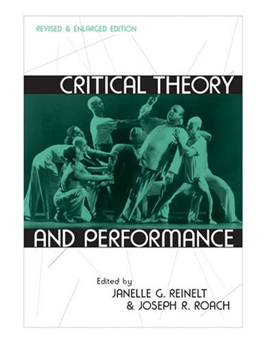 Critical Theory and Performance (Theater: Theory/Text/Performance)