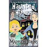 Haunted Hijinks (An Agnes Barton Paranormal Mystery Book 1) ~ Madison Johns