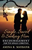 img - for Single, Saved, and Seeking Him: Encouragement for the Single Christian book / textbook / text book