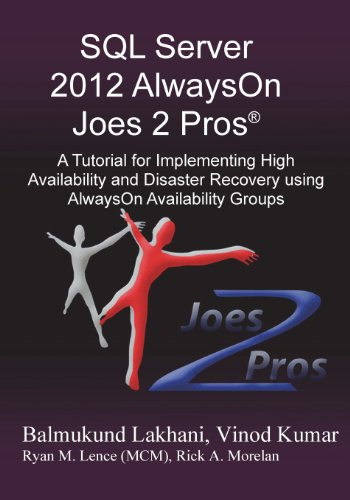 SQL Server 2012 Alwayson Joes 2 Pros (R): A Tutorial for Implementing High Availability and Disaster Recovery Using Alwayson Availability Groups [Kumar, Vinod - Lakhani, Balmukund] (Tapa Blanda)