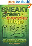 Sneaky Green Uses for Everyday Things...