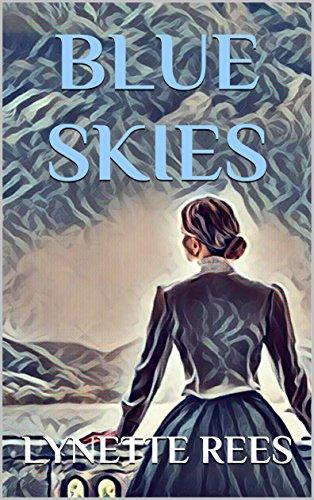Book: Blue Skies (Seasons of Change Book 3) by Lynette Rees