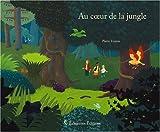 """Afficher """"Au coeur de la jungle"""""""