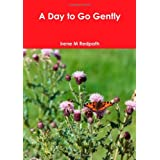 A Day to Go Gentlyby Irene M Redpath