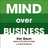 img - for Mind Over Business: How to Unleash Your Business and Sales Success by Rewiring the Mind/Body Connection book / textbook / text book