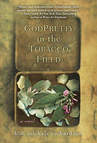 GodPretty in the Tobacco Field by Kim Michele Richardson | a novel
