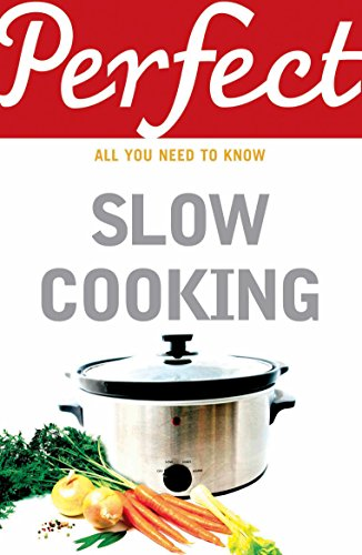 Perfect Slow Cooking (Perfect (Random House)) by Elizabeth Brown