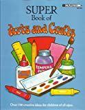 Super Book of Arts and Crafts