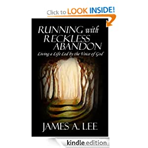 Running with Reckless Abandon: Living a Life Led by the Voice of God