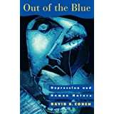 Out of the Blue: Depression and Human Nature ~ David B. Cohen