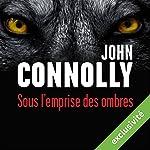 Sous l'emprise des ombres | John Connolly