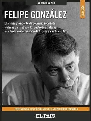 Felipe González. Entrevistas. (Spanish Edition)