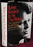 Robert Kennedy in His Own Words: The Unpublished Recollections of the Kennedy Years (0553053167) by Kennedy, Robert F.