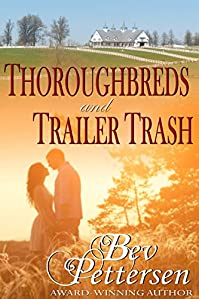 Thoroughbreds And Trailer Trash: by Bev Pettersen ebook deal