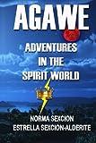 Agawe: Adventures In The Spirit World