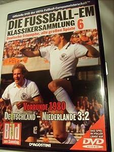 Die Fussball-EM ~ Klassikersammlung 6 ~ Deutsche Triumphe, alle grossen Spiele ~ Vorrunde 1980 ~ Deutschland-Niederlande 3:2