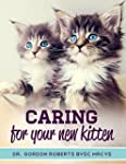 Caring for Your New Kitten: How to ca...