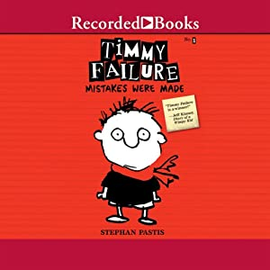 Timmy Failure: Mistakes Were Made | [Stephan Pastis]