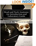 Head and Neck Anatomy: An Introduction and Laboratory Guide