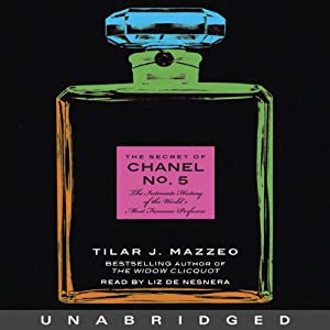 The Secret of Chanel No. 5: The Intimate History of the World's Most Famous Perfume | [Tilar J. Mazzeo]