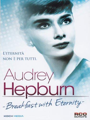 Audrey Hepburn - Breakfast With Eternity [Italian Edition]