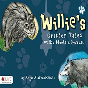 Willie's Critter Tales: Willie Meets a Possum | [Angie Albrecht-Smith]