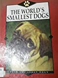 The World's Smallest Dogs (Read All about Dogs)