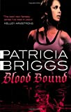 Blood Bound (Mercy Thompson 2) (0356500594) by Patricia Briggs