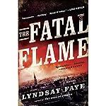 The Fatal Flame | Lyndsay Faye