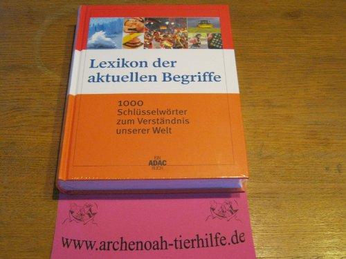 lexikon-der-aktuellen-begriffe-1000-schlusselworter-zum-verstandnis-unserer-welt