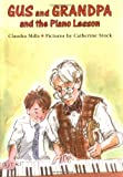 Gus and Grandpa and the Piano Lesson (0374328145) by Claudia Mills