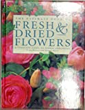 img - for The Ultimate Book of Fresh & Dried Flowers book / textbook / text book