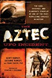 img - for The Aztec UFO Incident: The Case, Evidence, and Elaborate Cover-up of One of the Most Perplexing Crashes in History book / textbook / text book
