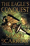The Eagle's Conquest: A Novel (0312305346) by Scarrow, Simon