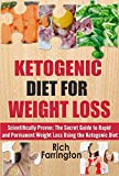 Ketogenic Diet for Weight Loss: Scientifically Proven: The Secret Guide to Permanent Weight Loss Using the Ketogenic Diet (Ketogenic Diet for Beginners ... Keto Diet Fully Explained) (English Edition)