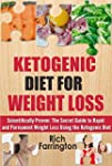 Ketogenic Diet for Weight Loss: Scien...