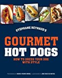 Stephane Reynaud's Gourmet Hot Dog: How to Dress Your Dog with Style