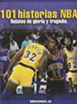 101 historias NBA. Relatos de gloria...