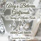 Abby's Between Girlfriends: A Sharing of Marital Secrets Hörbuch von Abby Gail Smith Gesprochen von: Emma Elliott