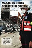 img - for Managing Urban Disaster Recovery: Policy, Planning, Concepts and Cases book / textbook / text book