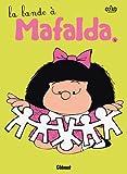 Mafalda, Tome 4: La bande à Mafalda (272347819X) by Quino