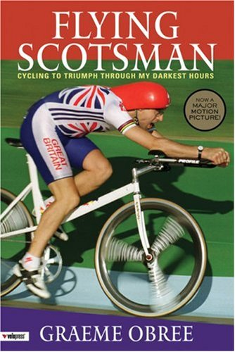 Flying Scotsman: Cycling to Triumph Through My Darkest Hours
