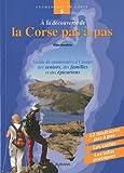 echange, troc Alain Gauthier - A la découverte de la Corse pas à pas : Guide de randonnées à l'usage des seniors, des familles et des épicuriens