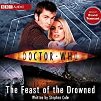 Doctor Who: The Feast Of The Drowned (       UNABRIDGED) by Stephen Cole Narrated by David Tennant