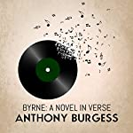 Byrne: A Novel in Verse | Anthony Burgess