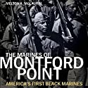The Marines of Montford Point: America's First Black Marines (       UNABRIDGED) by Melton A. McLaurin Narrated by Adam Lazzare White, JD Jackson, Karole Foreman, William Harper, Daxton Edwards, David Carpenter